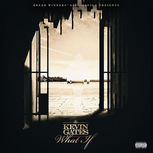 What If by Kevin Gates