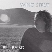 Wino Strut by Bill Baird