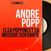 Elsa Popping et sa musique sidérante (Mono version) van André Popp
