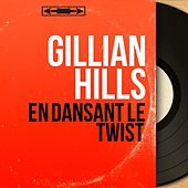 En dansant le twist (Mono Version) de Gillian Hills