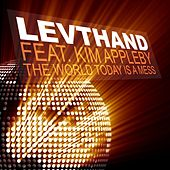 The World Today Is a Mess von Levthand