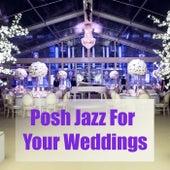 Posh Jazz For Your Weddings de Various Artists