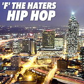 'F' The Haters: Hip Hop von Various Artists