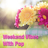 Weekend Vibes With  Pop de Various Artists