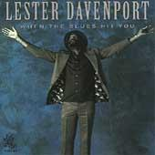 When The Blues Hit You by Lester Davenport