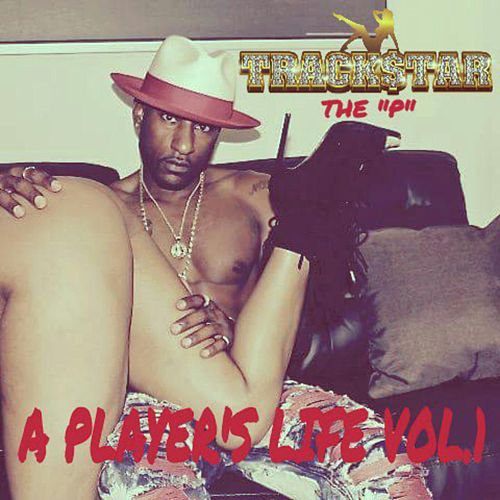 A Player's Life, Vol.1 by Trackstar