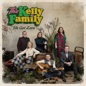 We Got Love (Deluxe Edition) von The Kelly Family