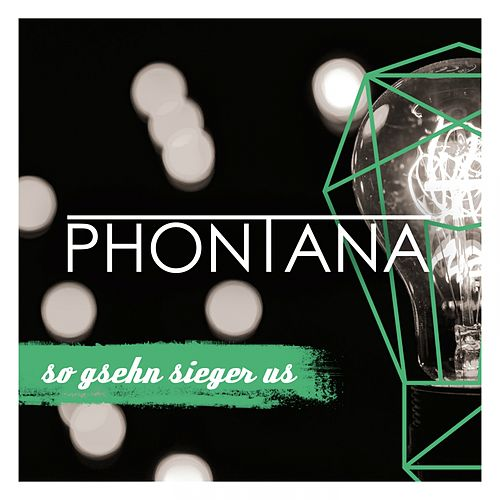 So gsehn Sieger us by Phontana