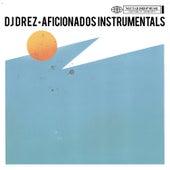 Aficionados Instrumentals by DJ Drez