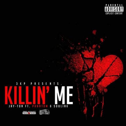 Killing Me (feat. Phantom & Soulink) by Jay'ton