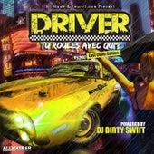 Tu Roules Avec Qui? (East Coast Edition) (mixed by DJ Dirty Swift) de Driver