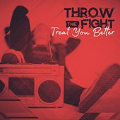 Treat You Better de Throw The Fight