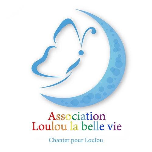 Loulou la Belle vie: Chanter pour Loulou by Various Artists
