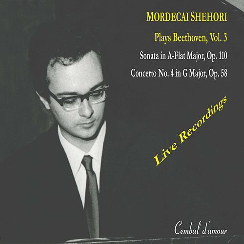 Mordecai Shehori Plays Beethoven, Vol. 3 - The Early Years by Mordecai Shehori