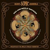 Bear's Sonic Journals: Never the Same Way Once (Live) by Doc Watson