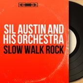 Slow Walk Rock (Mono Version) by Sil Austin