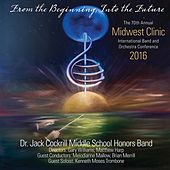 2016 Midwest Clinic: Dr. Jack Cockrill Middle School Honors Band (Live) de Various Artists