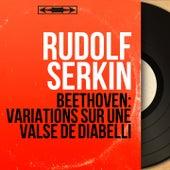 Beethoven: Variations sur une valse de Diabelli (Mono Version) von Rudolf Serkin