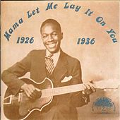 Mama Let Me Lay It on You (1926-1936) by Various Artists
