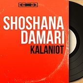 Kalaniot (Mono Version) de Shoshana Damari