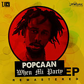 When Mi Party Remastered - EP by Popcaan