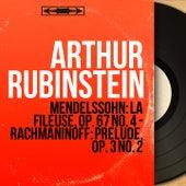 Mendelssohn: La fileuse, Op. 67 No. 4 - Rachmaninoff: Prélude, Op. 3 No. 2 (Mono Version) by Arthur Rubinstein
