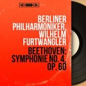 Beethoven: Symphonie No. 4, Op. 60 (Mono Version) by Wilhelm Furtwängler