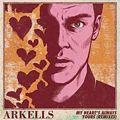 My Heart's Always Yours (Remixes) by Arkells