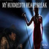 My Hundredth Heartbreak by Rob Rio