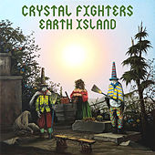 Earth Island by Crystal Fighters