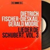 Lieder de Schubert, vol. 3 (Mono Version) von Dietrich Fischer-Dieskau