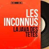 La java des têtes (Mono Version) de Les Inconnus