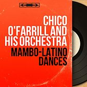 Mambo-Latino Dances (Mono Version) by Chico O'Farrill