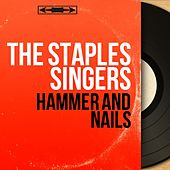 Hammer and Nails (Mono Version) by The Staple Singers
