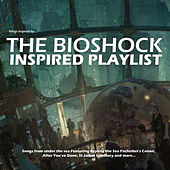 The Bioshock Inspired Playlist by Various Artists