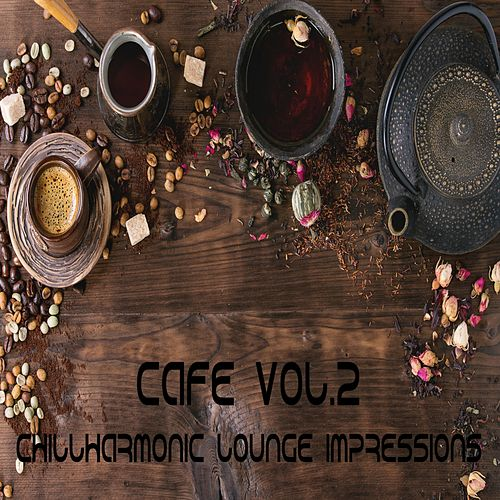 Cafe Vol.2 (Chillharmonic Lounge Impressions) by Various Artists