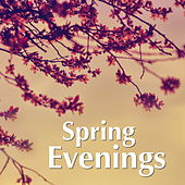 Spring Evenings by Various Artists