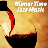 Dinner Time Jazz Music von Various Artists