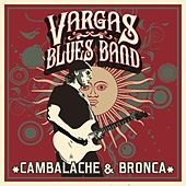 Cambalache & Bronca de Vargas Blues Band