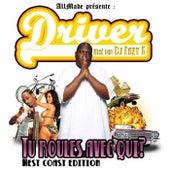 Tu Roules Avec Qui? (West Coast Edition) (mixed by DJ Eazy K) de Driver