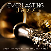 Everlasting Jazz: From Vintage to Smooth Jazz Notes by Various Artists