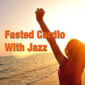 Fasted Cardio With Jazz de Various Artists