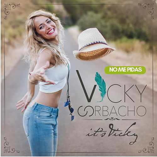 No Me Pidas de Vicky Corbacho