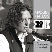 Perdiendo el control by Miguel Mateos