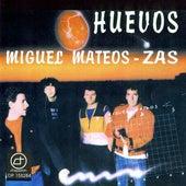 Huevos by Miguel Mateos