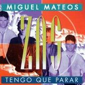 Tengo que parar by Miguel Mateos