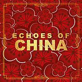 Echoes Of China by Various Artists