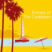 Echoes Of The Caribbean by Various Artists