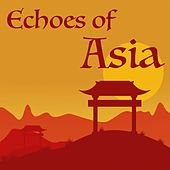 Echoes Of Asia by Various Artists