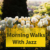 Morning Walks With Jazz von Various Artists